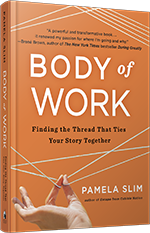 Body of Work; Finding the Thread That Ties Your Story Together